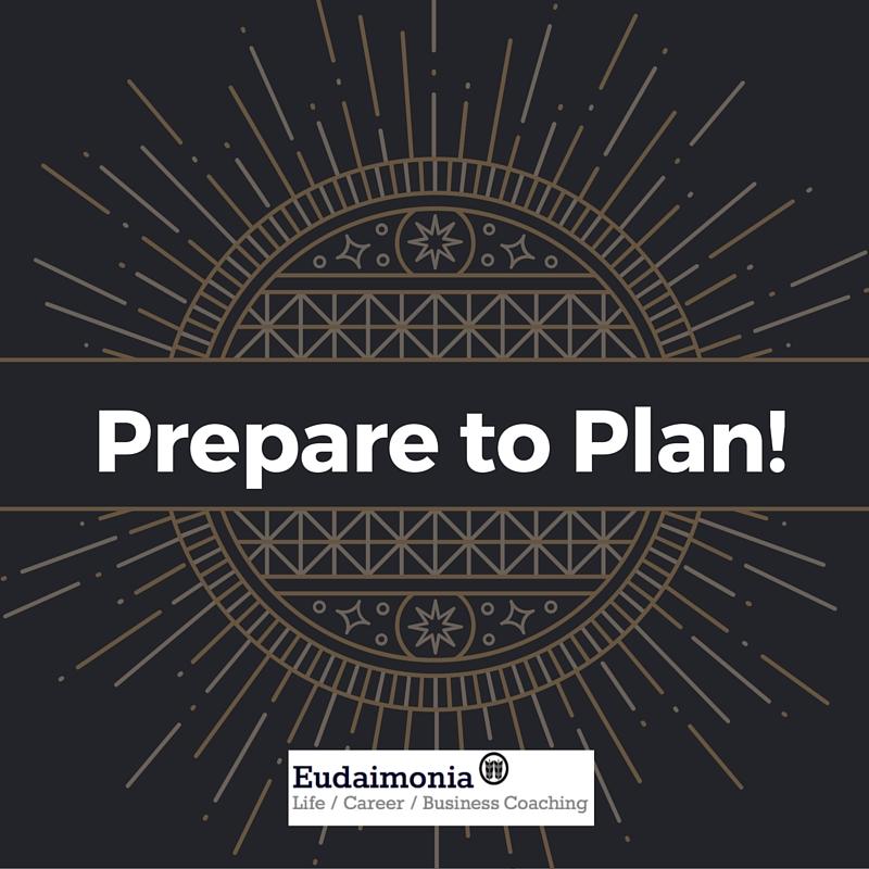 Prepare to plan; Christina Garidi; Eudaimonia Coaching; Eudaimonia