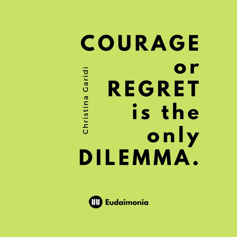 courage or regret